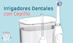 """Irrigadores Dentales con Cepillo Eléctrico"""" class="""
