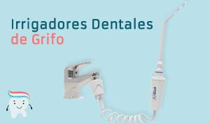 "Irrigadores Dentales de grifo"" class="